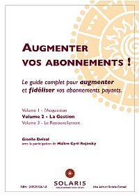 Augmenter vos abonnements - Volume 2 La Gestion